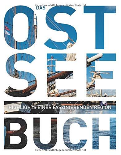 Das Ostsee Buch: Highlights einer faszinierenden Region (KUNTH Das ... Buch. Highlights einer faszinierenden Stadt)