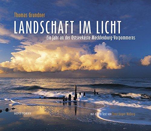 Landschaft im Licht Ein Jahr an der Ostseeküste: Ein Jahr an der Ostseeküste Mecklenburg-Vorpommerns